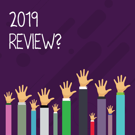 Word writing text 2019 Review Question. Business photo showcasing remembering past year events main actions or good shows Hands of Several Businessmen Raising Up Above the Head, Palm Facing Front