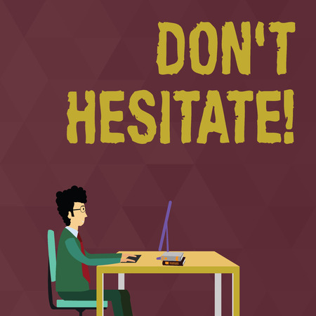 Writing note showing Don't Hesitate. Business concept for do something and do not have to worry about the outcome Businessman Sitting on Chair Working on Computer and Books