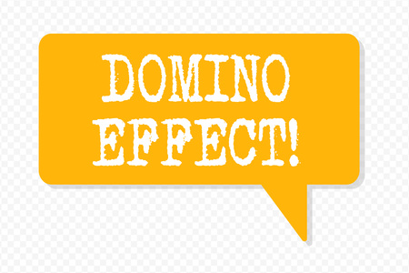 Handwriting text writing Domino Effect. Conceptual photo Chain reaction that causing other similar events to happen
