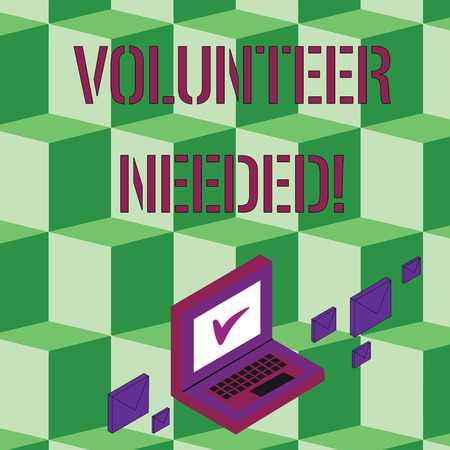 Text sign showing Volunteer Needed. Business photo text asking demonstrating to work for organization without being paid Color Mail Envelopes around Laptop with Check Mark icon on Monitor Screen