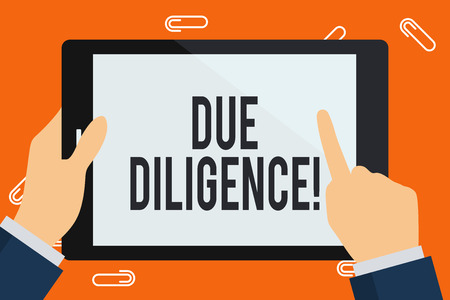 Word writing text Due Diligence. Business photo showcasing Rational steps taken by a demonstrating to avoid committing a tort Businessman Hand Holding, Pointing and Touching Colorful Tablet Blank Screen