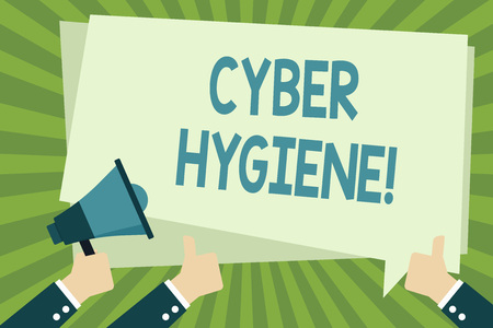 Handwriting text writing Cyber Hygiene. Conceptual photo steps that computer users take to improve their cyber security Hand Holding Megaphone and Other Two Gesturing Thumbs Up with Text Balloon
