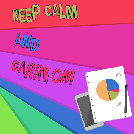 Handwriting text Keep Calm And Carry On. Conceptual photo slogan calling for persistence face of challenge