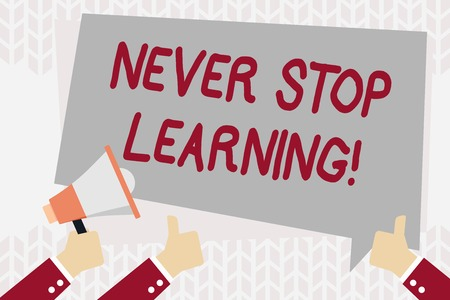 Text sign showing Never Stop Learning. Business photo showcasing keep on studying gaining new knowledge or materials Hand Holding Megaphone and Other Two Gesturing Thumbs Up with Text Balloon 免版税图像