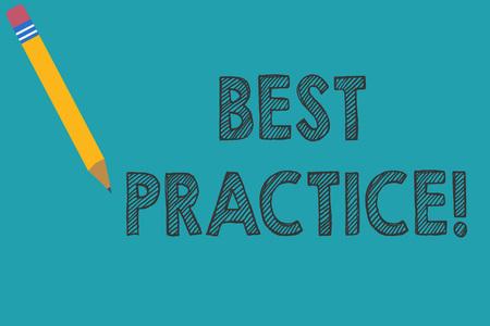 Escritura a mano conceptual mostrando las mejores prácticas. Concepto Significado procedimientos comerciales aceptados prescritos siendo correctos