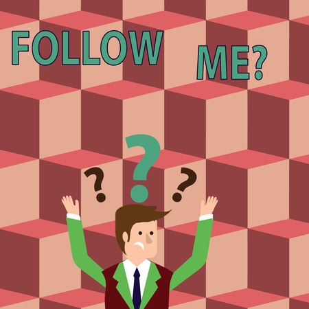 Writing note showing Follow Me Question. Business concept for go or come after demonstrating or thing proceeding ahead Businessman Raising Both Arms with Question Marks Above Head