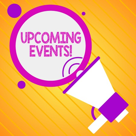Text sign showing Upcoming Events. Business photo showcasing thing that will happens or takes place soon planned occasion