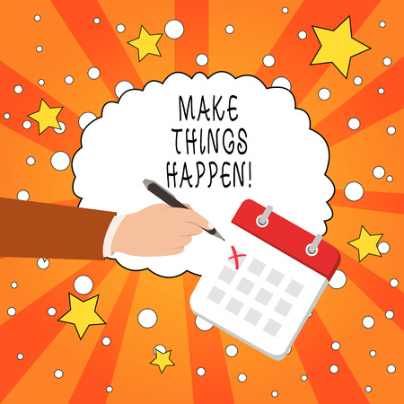 Writing note showing Make Things Happen. Business concept for you will have to make hard efforts in order to achieve it