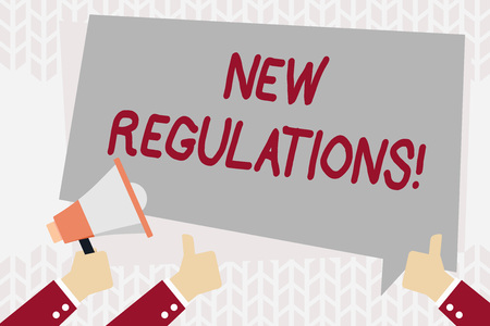 Text sign showing New Regulations. Business photo showcasing rules made government order control something done Hand Holding Megaphone and Other Two Gesturing Thumbs Up with Text Balloon
