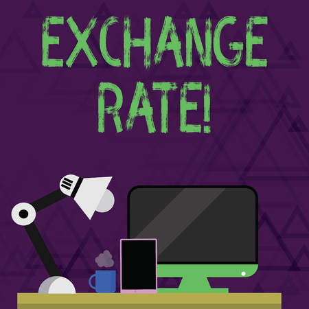 Writing note showing Exchange Rate. Business concept for value of one currency for the purpose of conversion to another Arrangement for Nightshift Worker Computer, Tablet and Lamp