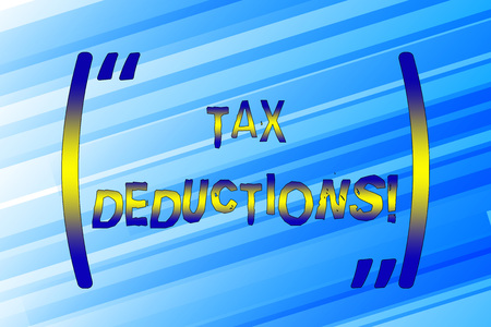 Writing note showing Tax Deductions. Business concept for reduction income that is able to be taxed of expenses Banco de Imagens