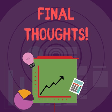 Writing note showing Final Thoughts. Business concept for should be last few sentences within your conclusions Investment Icons of Pie and Line Chart with Arrow Going Up