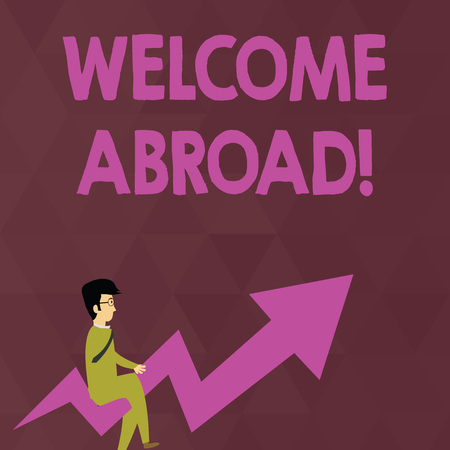 Writing note showing Welcome Abroad. Business concept for something that you say when someone gets on ship Businessman with Eyeglasses Riding Crooked Arrow Pointing Up Zdjęcie Seryjne