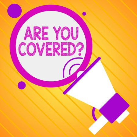 Text sign showing Are You Covered Question. Business photo showcasing asking showing if they had insurance in work or life