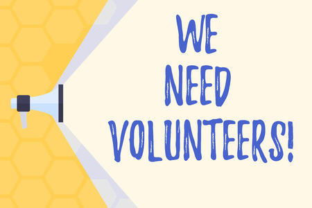 Text sign showing We Need Volunteers. Business photo text someone who does work without being paid for it Megaphone Extending the Capacity of Volume Range thru Blank Space Wide Beam