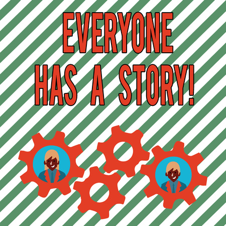 Conceptual hand writing showing Everyone Has A Story. Concept meaning account of past events in someones life or career Two Business People Inside Cog Wheel Gear for Teamwork Event