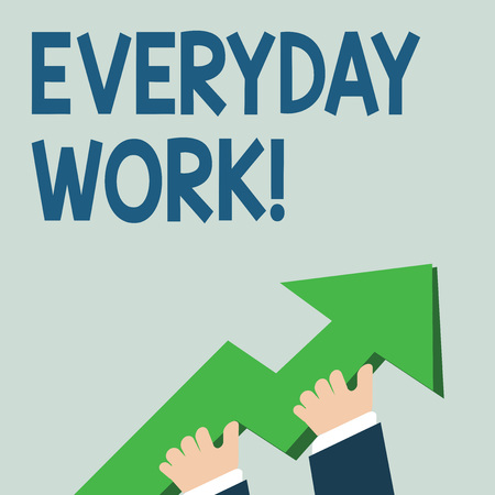 Word writing text Everyday Work. Business photo showcasing Refers to things or activities exist or happen every day photo of Hand Holding Colorful Huge 3D Arrow Pointing and Going Up