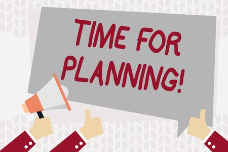 Text sign showing Time For Planning. Business photo showcasing exercising conscious control spent on specific activities Hand Holding Megaphone and Other Two Gesturing Thumbs Up with Text Balloon Stock Photo