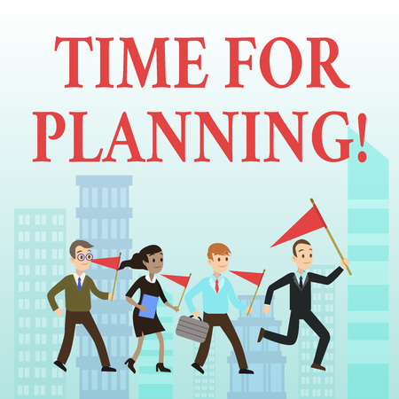 Word writing text Time For Planning. Business photo showcasing exercising conscious control spent on specific activities