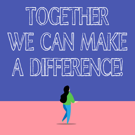 Text sign showing Together We Can Make A Difference. Business photo text be very important some way in like team or group