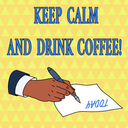 Word writing text Keep Calm And Drink Coffee. Business photo showcasing encourage demonstrating to enjoy caffeine drink and relax Imagens