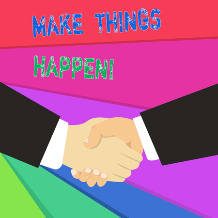 Text sign showing Make Things Happen. Business photo showcasing you will have to make hard efforts in order to achieve it
