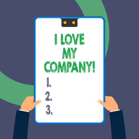 Handwriting text writing I Love My Company. Conceptual photo tell why admire their job and workplace