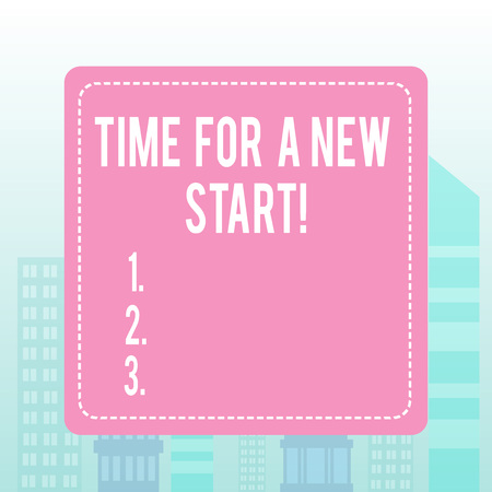 Writing note showing Time For A New Start. Business concept for something is supposed to begin right now Fresh job