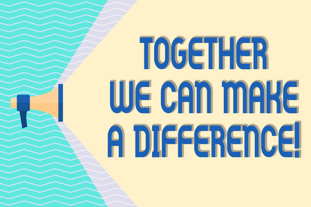 Conceptual hand writing showing Together We Can Make A Difference. Concept meaning be very important some way in like team or group Megaphone Extending the Volume Range through Space Wide Beam