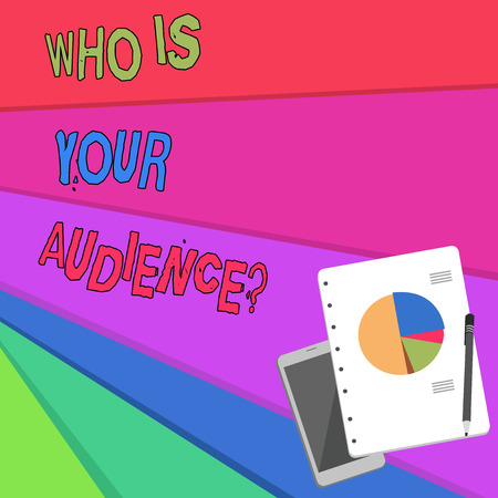 Handwriting text Who Is Your Audience Question. Conceptual photo who is watching or listening to it