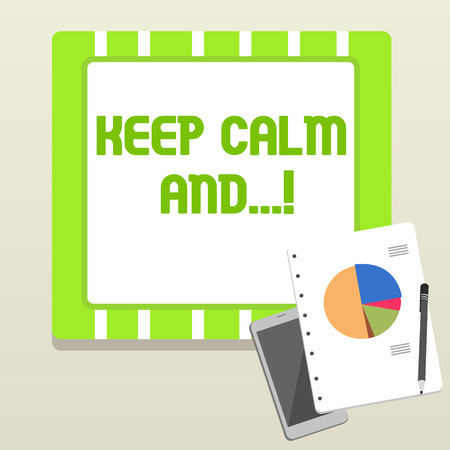 Word writing text Keep Calm And. Business photo showcasing motivational poster produced by British government