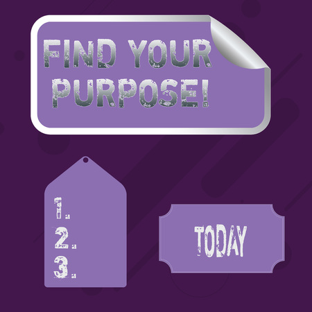 Word writing text Find Your Purpose. Business photo showcasing reason for something is done or for which still exists Blank Color Label, Self Adhesive Sticker with Border, Bended Corner and Tag Imagens