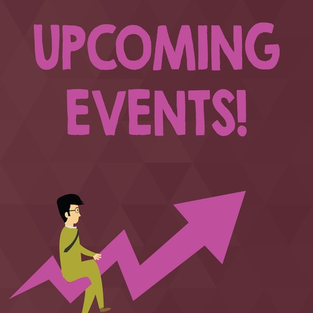 Writing note showing Upcoming Events. Business concept for thing that will happens or takes place soon planned occasion Businessman with Eyeglasses Riding Crooked Arrow Pointing Up