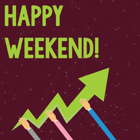 Handwriting text Happy Weekend. Conceptual photo something nice has happened or they feel satisfied with life Three Hands Holding Colorful Zigzag Lightning Arrow Pointing and Going Up
