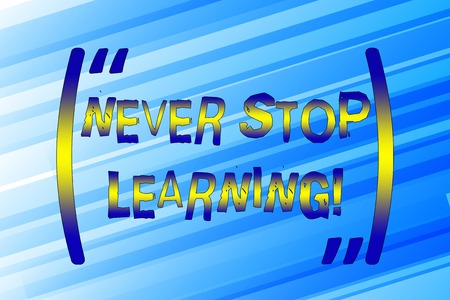 Writing note showing Never Stop Learning. Business concept for keep on studying gaining new knowledge or materials