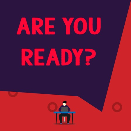 Text sign showing Are You Ready Question. Business photo showcasing used telling someone start something when feel prepared Stock Photo