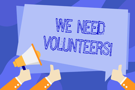 Writing note showing We Need Volunteers. Business concept for someone who does work without being paid for it Hand Holding Megaphone and Gesturing Thumbs Up Text Balloon