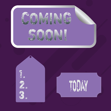 Word writing text Coming Soon. Business photo showcasing event or action that will happen after really short time Blank Color Label, Self Adhesive Sticker with Border, Bended Corner and Tag