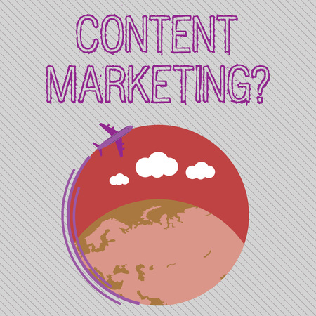 Text sign showing Content Marketing Question. Business photo showcasing involves creation and sharing of online material Airplane with Moving Icon Flying Around Colorful Globe and Blank Text Space