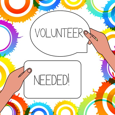 Word writing text Volunteer Needed. Business photo showcasing asking demonstrating to work for organization without being paid