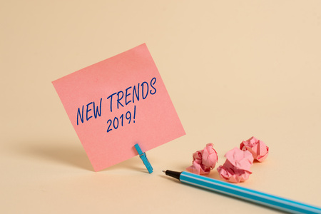 Conceptual hand writing showing New Trends 2019. Concept meaning general direction in which something is developing