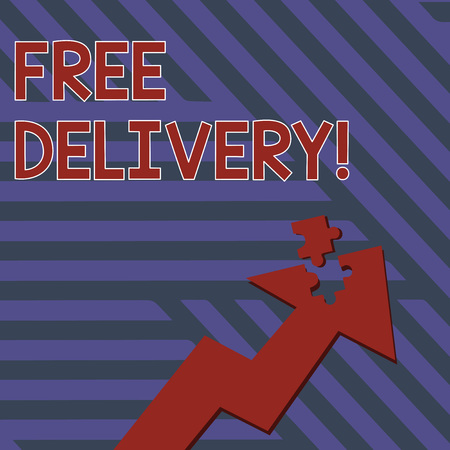 Writing note showing Free Delivery. Business concept for directly deliver to the recipient s is address without charge Arrow Pointing Up with Detached Part Jigsaw Puzzle Piece