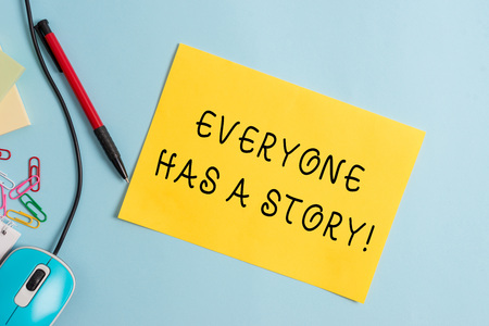 Handwriting text writing Everyone Has A Story. Conceptual photo account of past events in someones life or career