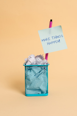 Text sign showing Make Things Happen. Business photo text you will have to make hard efforts in order to achieve it