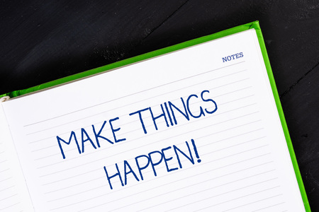 Text sign showing Make Things Happen. Business photo showcasing you will have to make hard efforts in order to achieve it Close up view corner blank page notebook. Writing ideas projects goals