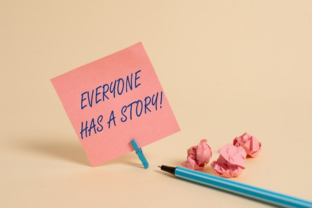 Conceptual hand writing showing Everyone Has A Story. Concept meaning account of past events in someones life or career Stock Photo