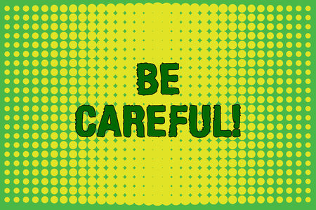 Conceptual hand writing showing Be Careful. Concept meaning making sure of avoiding potential danger mishap or harm Vanishing dots middle background design Gradient Pattern