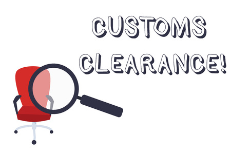 Conceptual hand writing showing Customs Clearance. Concept meaning documentations required to facilitate export or imports Magnifying Glass Directed at Red Swivel Chair with Arm Rests
