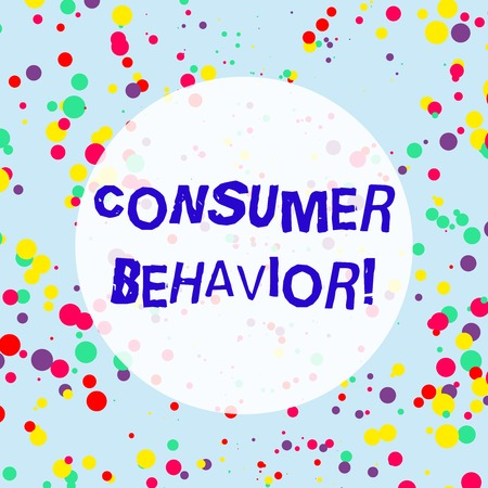 Handwriting text Consumer Behavior. Conceptual photo study of how individual customers interacts with the brand Multicolored Confetti Round Inkblots Randomly Scattered Blue Background