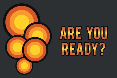 Text sign showing Are You Ready Question. Business photo showcasing used telling someone start something when feel prepared Circle abstract design. Simple colorful circles background. Futuristic